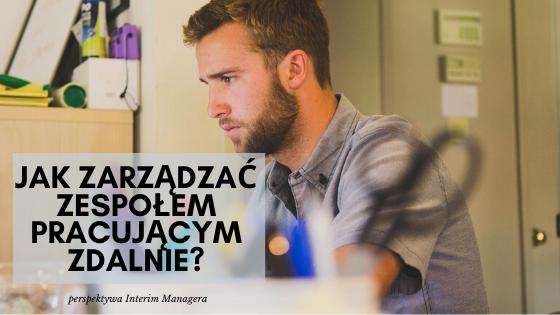 Jak zarządzać zespołem pracującym zdalnie?